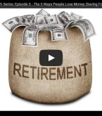 Financial Health Series: Episode 3 – The 5 Ways People Lose Money (Saving For Retirement)