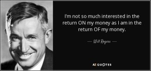 Return OF My Money Quote - Will Rogers